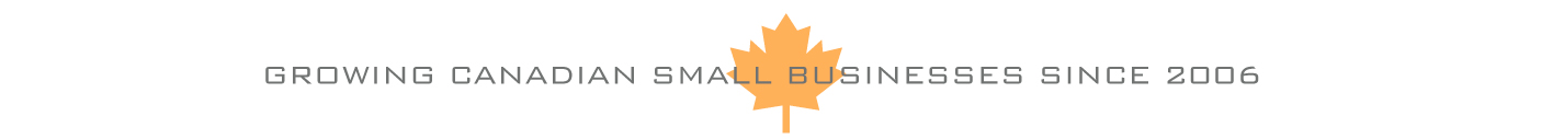 Growing Canadian Small Businesses since 2006